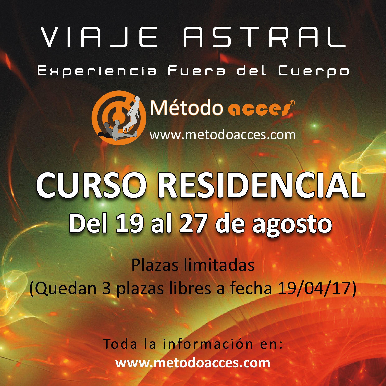 VIAJE ASTRAL - EXPERIENCIA FUERA DEL CUERPO - SILENCIO INTERNO  Del 19 al 27 de agosto CURSO RESIDENCIAL FUSIÓN DE 3 CURSOS: VIAJE ASTRAL MÉTODO ACCES® NIVELES 1 Y 2, Y SILENCIO INTERNO MEDITACIÓN SIE®. Información completa: http://www.viaje-astral.es/cursos/calendario/1708-res-pla/