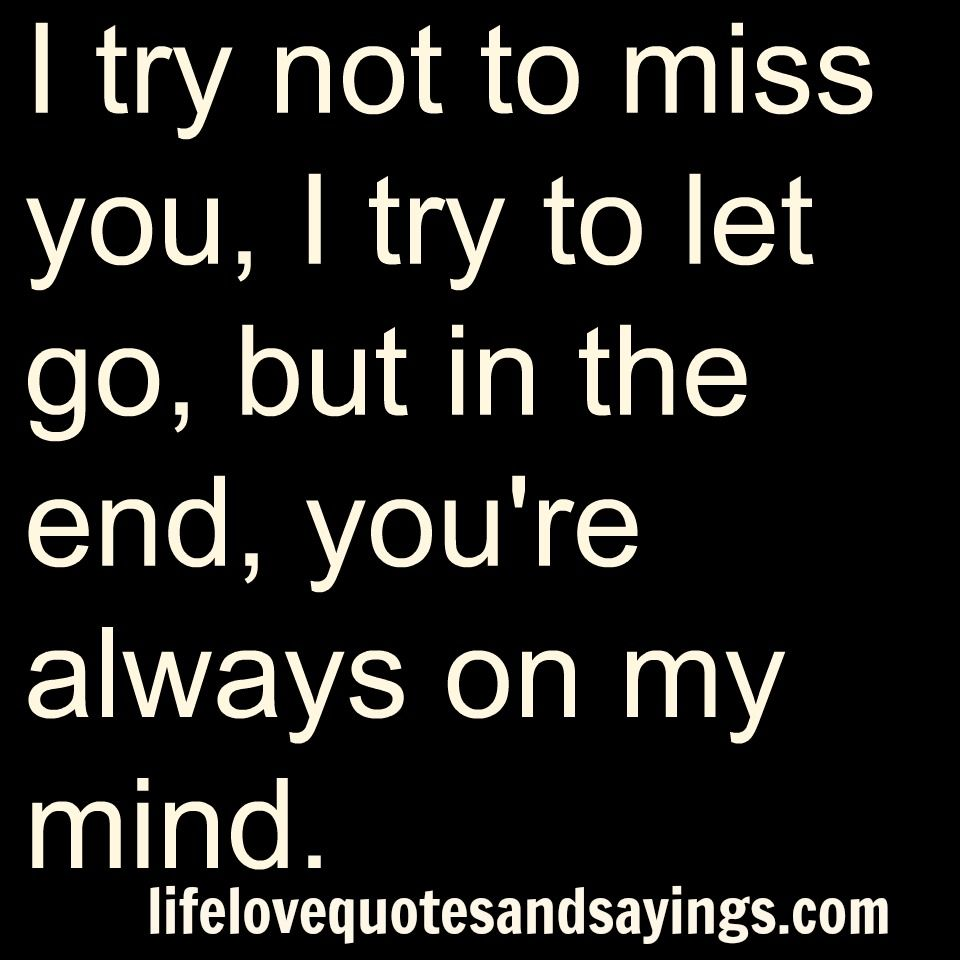 I try not to miss you I try to let go but in the · Ex Love QuotesLife