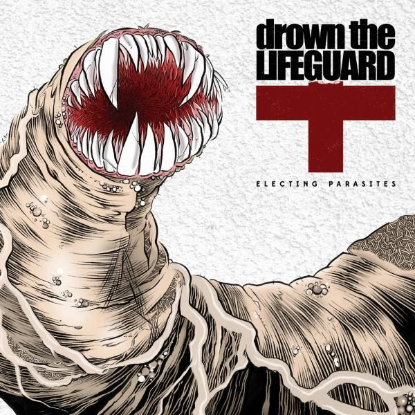 Drown The Lifeguard - Electing Parasites (EP)