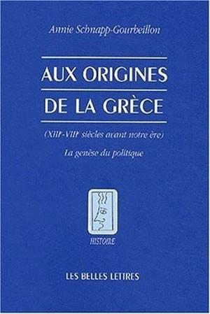 Aux Origines De La Grece Xiiie Viiie Siecles Avant Notre Ere La Genese Du Politique En 2020 Genese Grece Politique