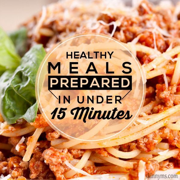 Healthy Meals To Prepare In Under 15 Minutes