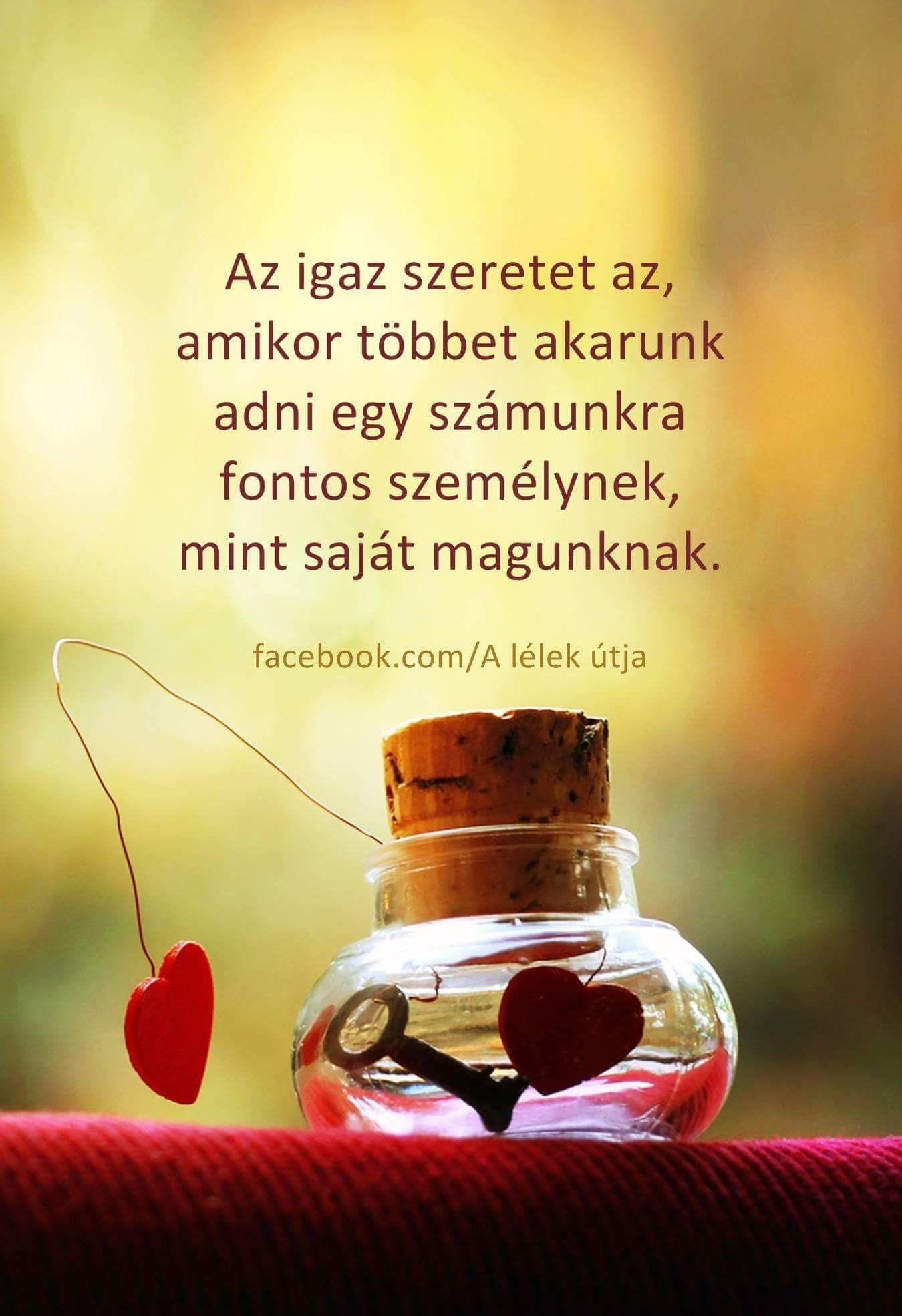 az igazi szerelem idézetek Az igaz SZERETET♡♡♡ | Life quotes, Lyric quotes, Picture quotes