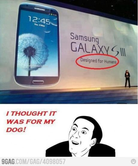 Really Samsung ? I thought it was for my dog ! - Funny