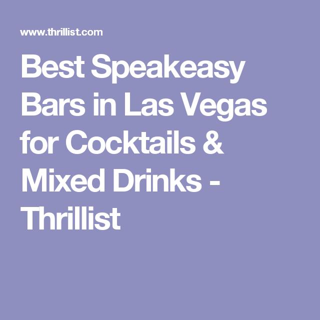Best Speakeasy Bars in Las Vegas for Cocktails & Mixed Drinks - Thrillist