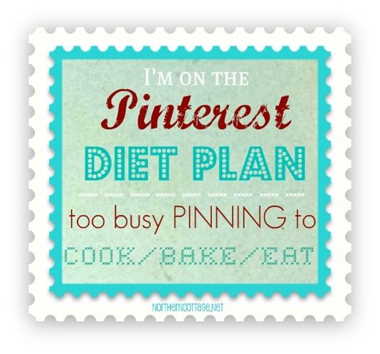 The Pinterest DIET PLAN - too busy pinning to actually cook something!
