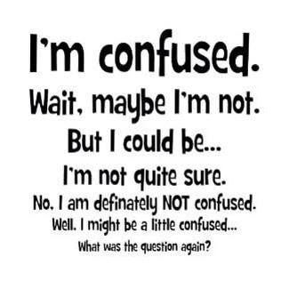 Confused | Crazy quotes, Interesting quotes, Sassy quotes