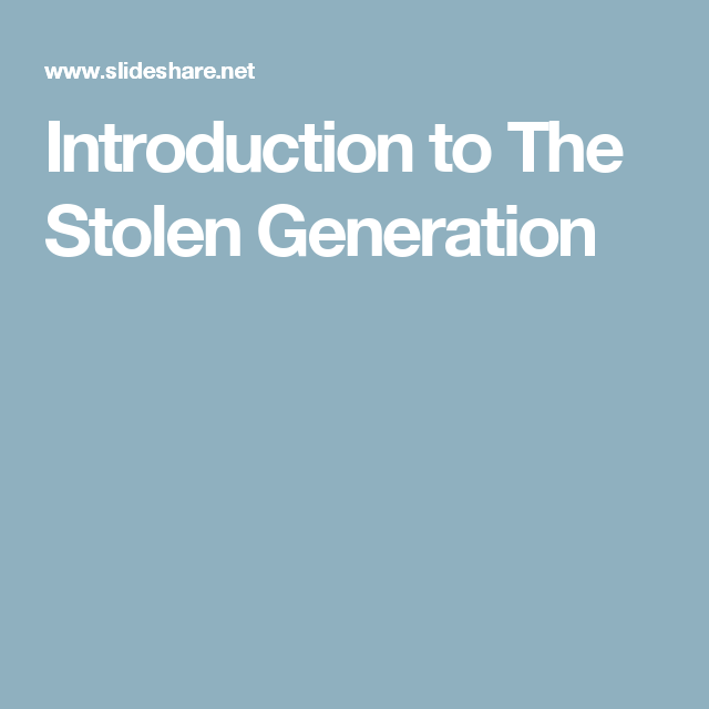 Power point presentation introduction to the stolen generation ...