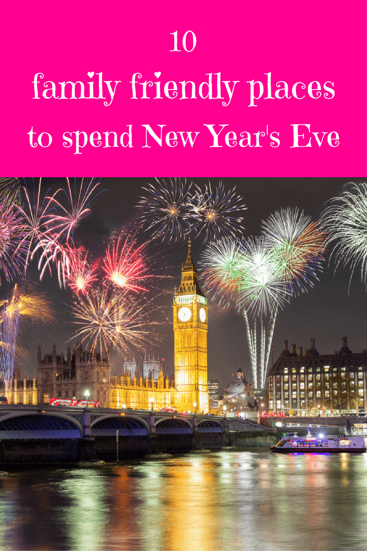 10 Of The Best Family Friendly Places To Spend New Year S Eve Kids Vacation Family New Years Eve Unique Family Vacations