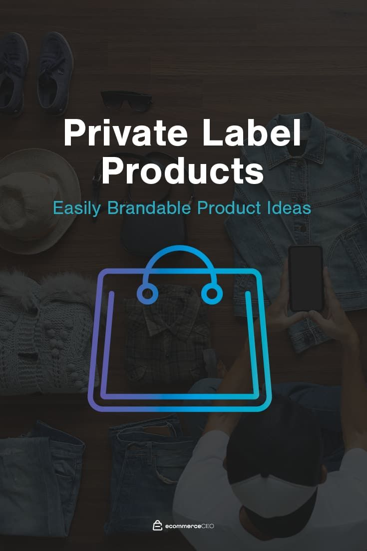 29 Private Label Product Ideas to Kickstart a $100K+ Brand | Private