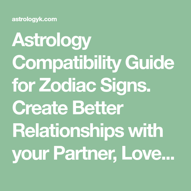Astrology Compatibility Guide For Zodiac Signs. Create