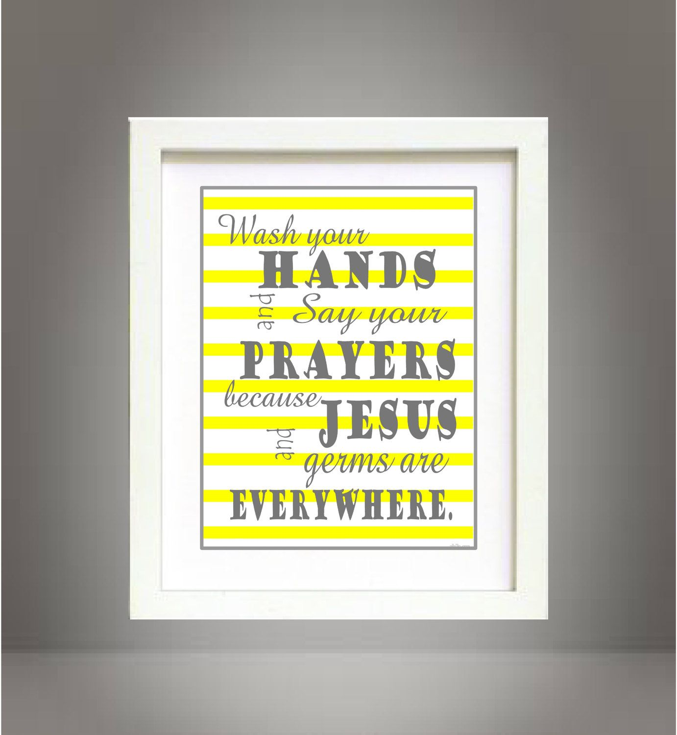 Yellow Wash Your Hands and Say Your Prayers bathroom wall art print ...
