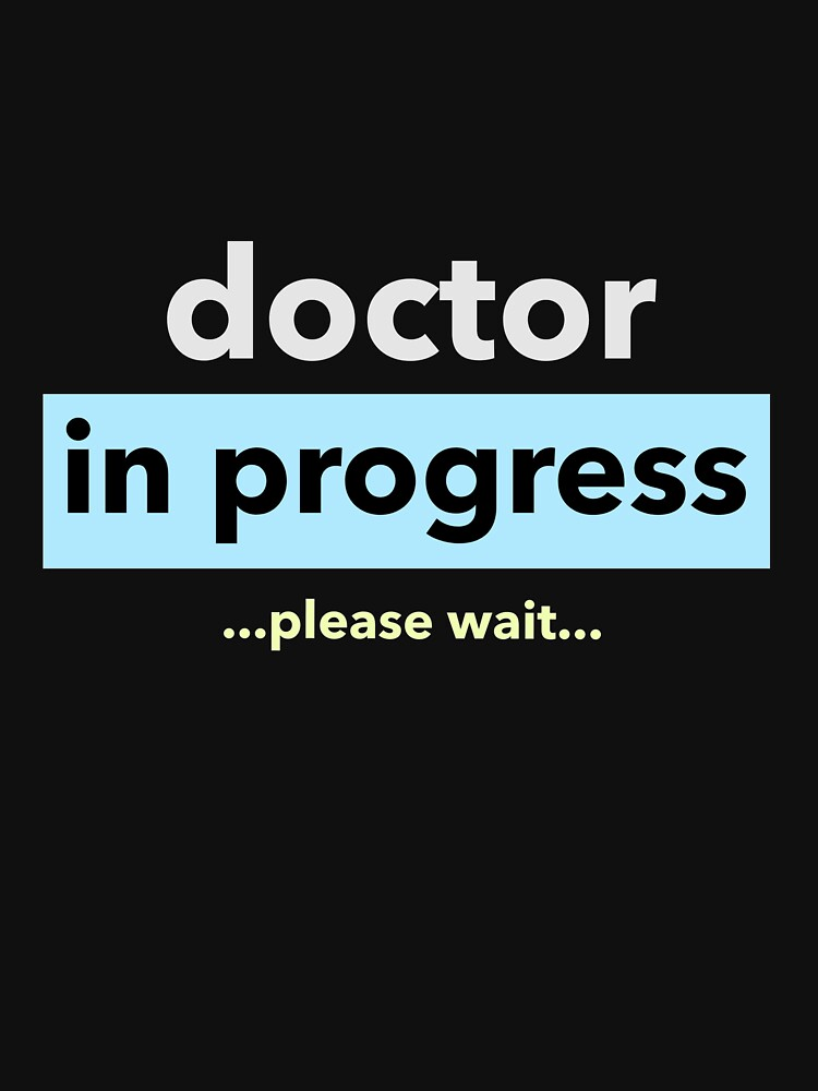 Doctor In Progress Please Wait Design Lightweight Hoodie By Mdclothing In 2021 Doctor Quotes Medical Doctor Quotes Medical School Quotes