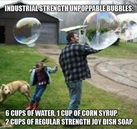 Industrial strength bubbles!