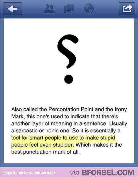 c0f835cd2f A punctuation mark that actually DENOTES SARCASM WELL DONE, GRAMMAR ...