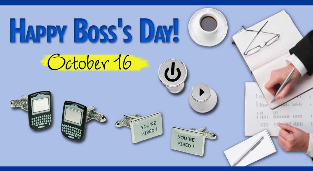 Hey, don't forget today is Boss's Day!
