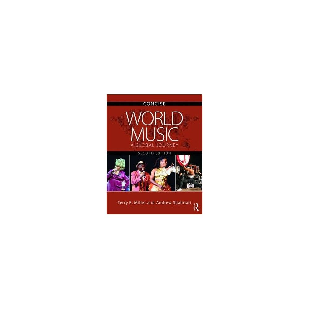 World Music Concise : A Global Journey - by Terry E. Miller & Andrew  Shahriari (Paperback)