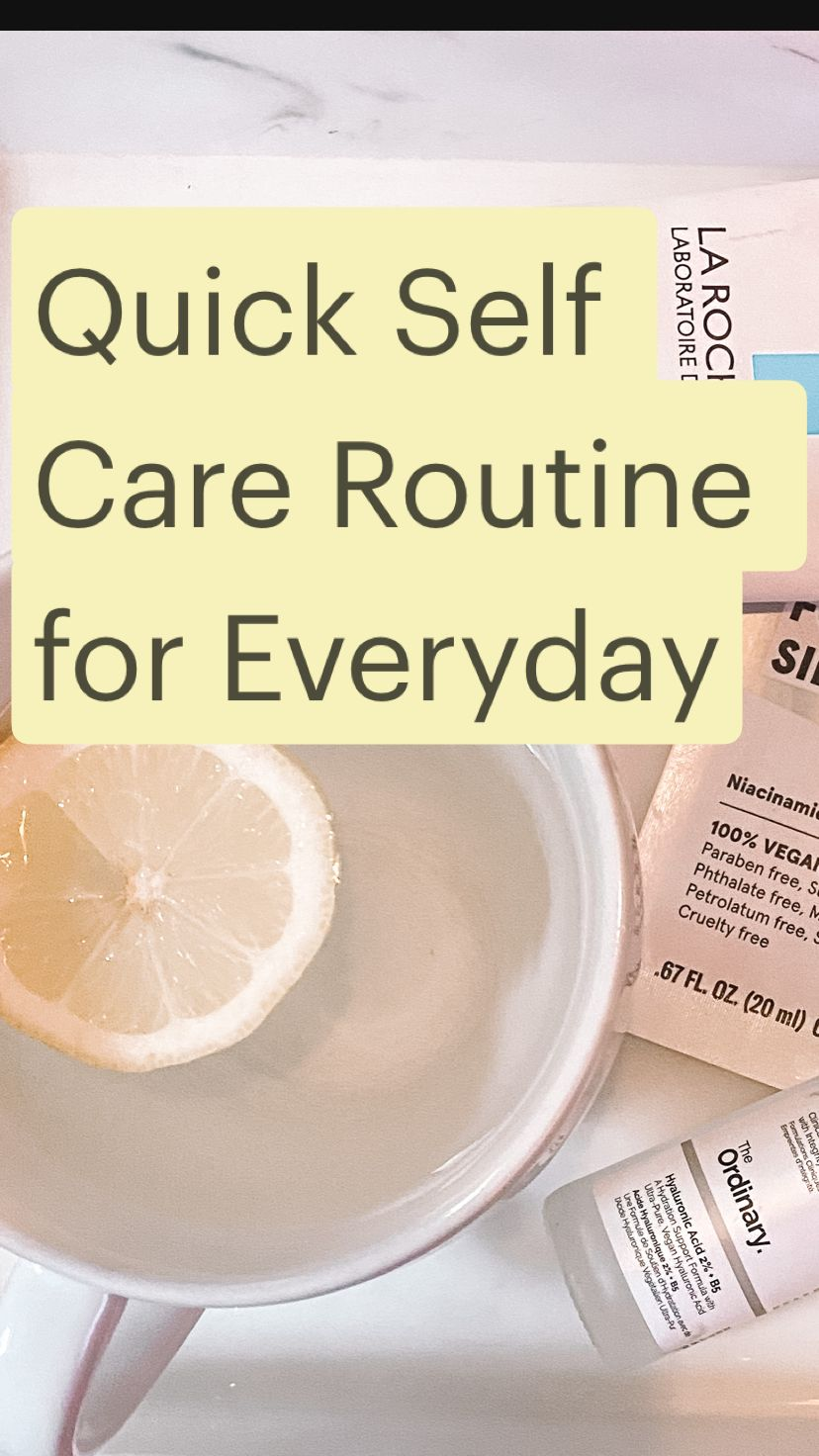 Quick Self Care Routine for Everyday