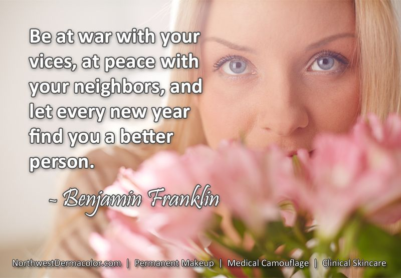 """Great quote from Benjamin Franklin: """"Be at war with your vices, at peace with your neighbors, and let every new year find you a better person."""""""
