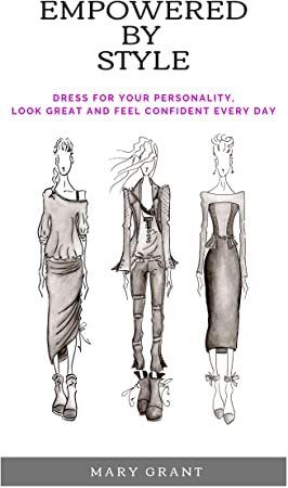 Free Read Empowered By Style Dress for your personality Look great and feel confident every day