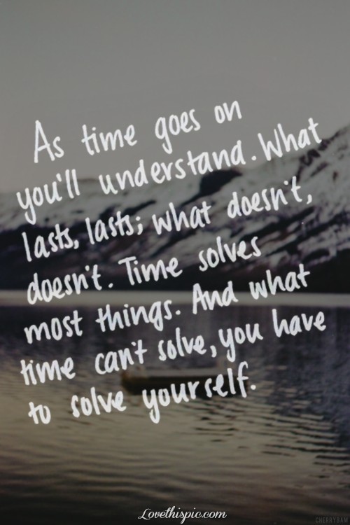 As Time Goes On My Life Quotes Time Quotes Words Quotes