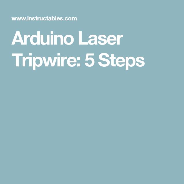 Arduino Laser Tripwire | Pinterest | Arduino laser and Arduino