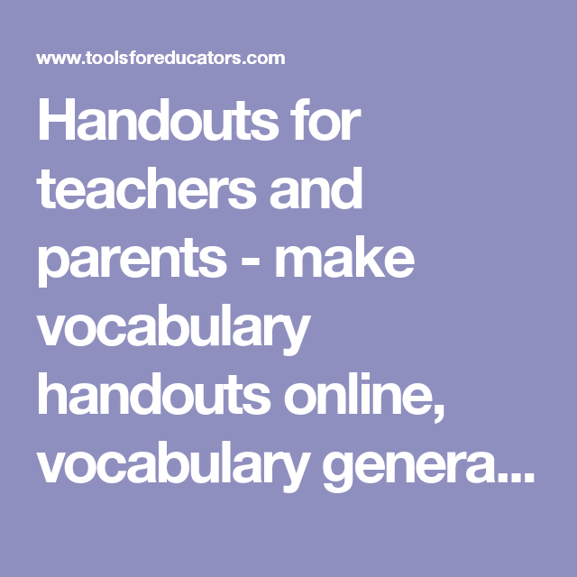 Handouts for teachers and parents - make vocabulary handouts ...