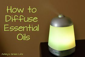 Ashley's Green Life: How to Diffuse Essential Oils