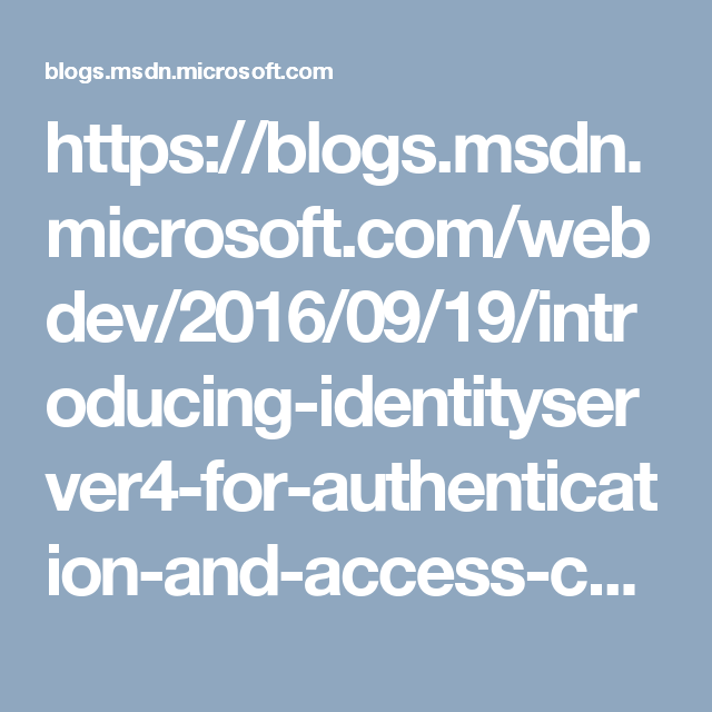 Introducing IdentityServer4 for authentication and access control in
