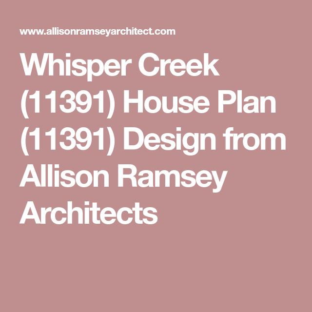 Whisper Creek House Plan Design from Allison Ramsey Architects