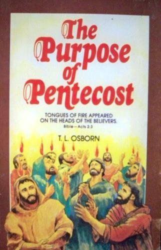 The Purpose Of Pentecost T L Osborn Inspirational Books Spirituality Books Christian Books