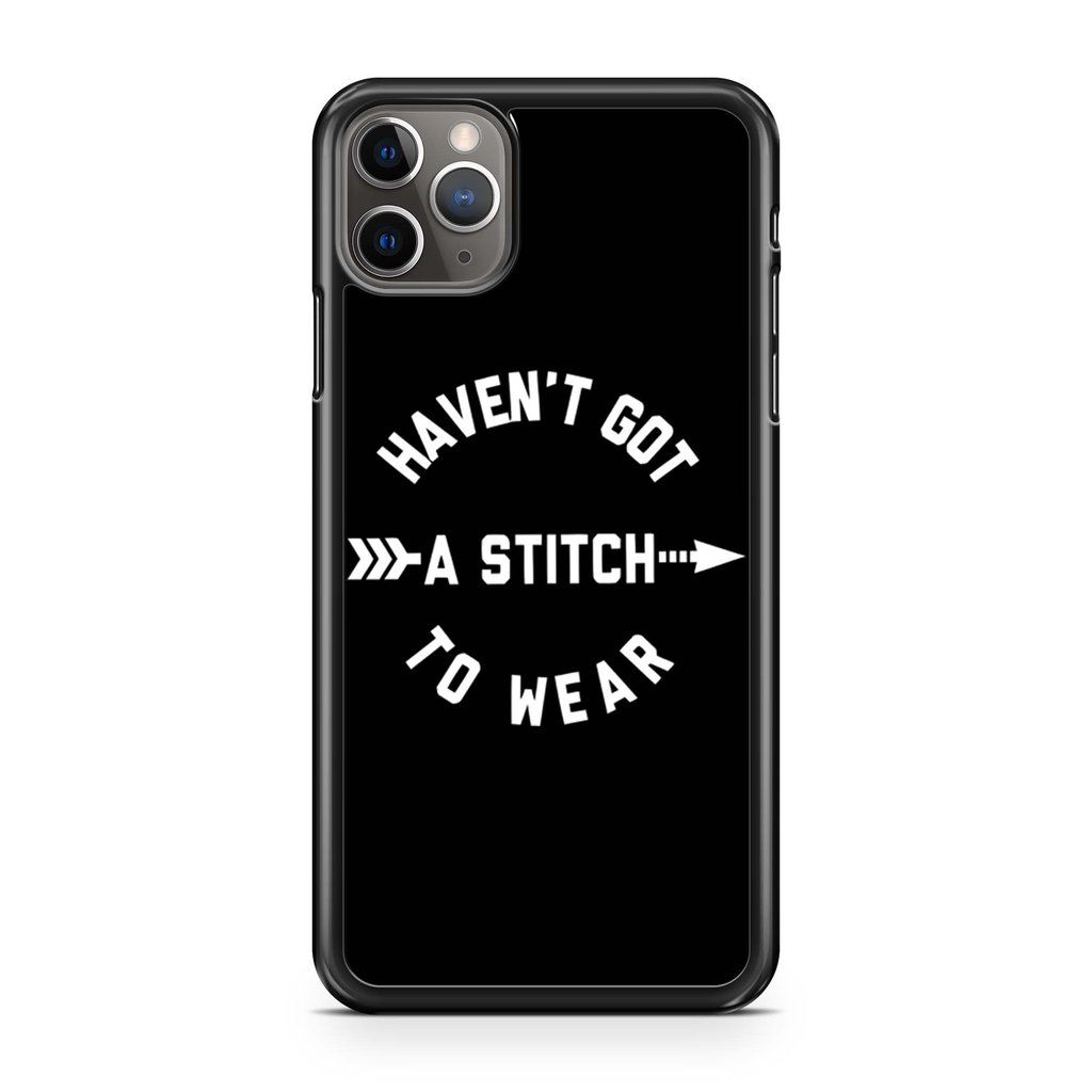 The Smiths Inspired Haven Not Got A Stitch To Wear Iphone 11 Pro Max Case Iphone 11 Iphone Will Smith