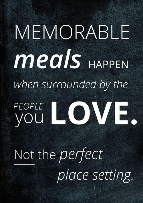 Perfection At Dinner Time Is Over Rated Embrace Beautiful Messy Fun Family QuotesDinner RecipesYour