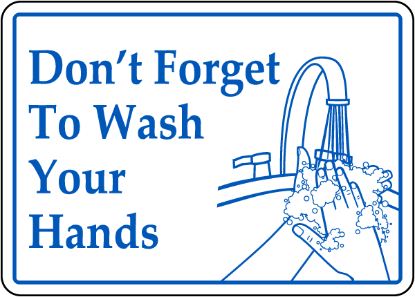 Don T Forget To Wash Your Hands Sign D5812 Wash Your Hands Wash Hands Sign Printable Bathroom Signs
