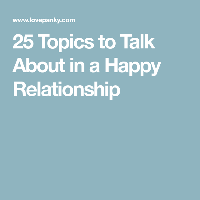 happy topics to talk about