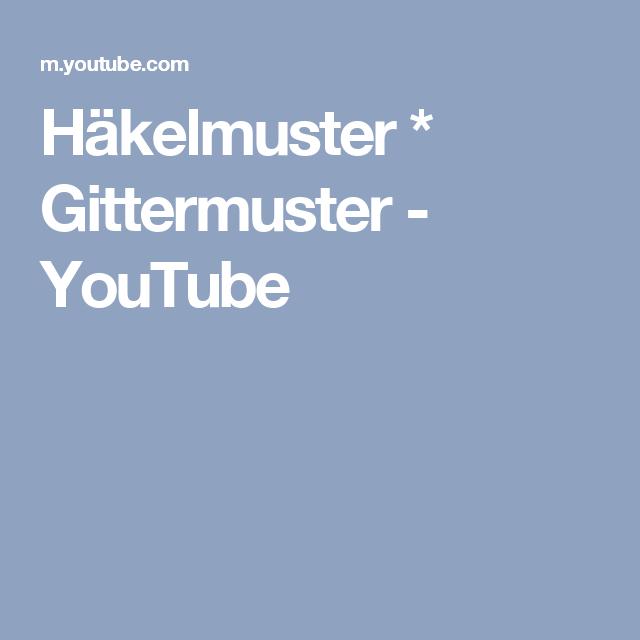 Häkelmuster Gittermuster Youtube Muster Pinterest