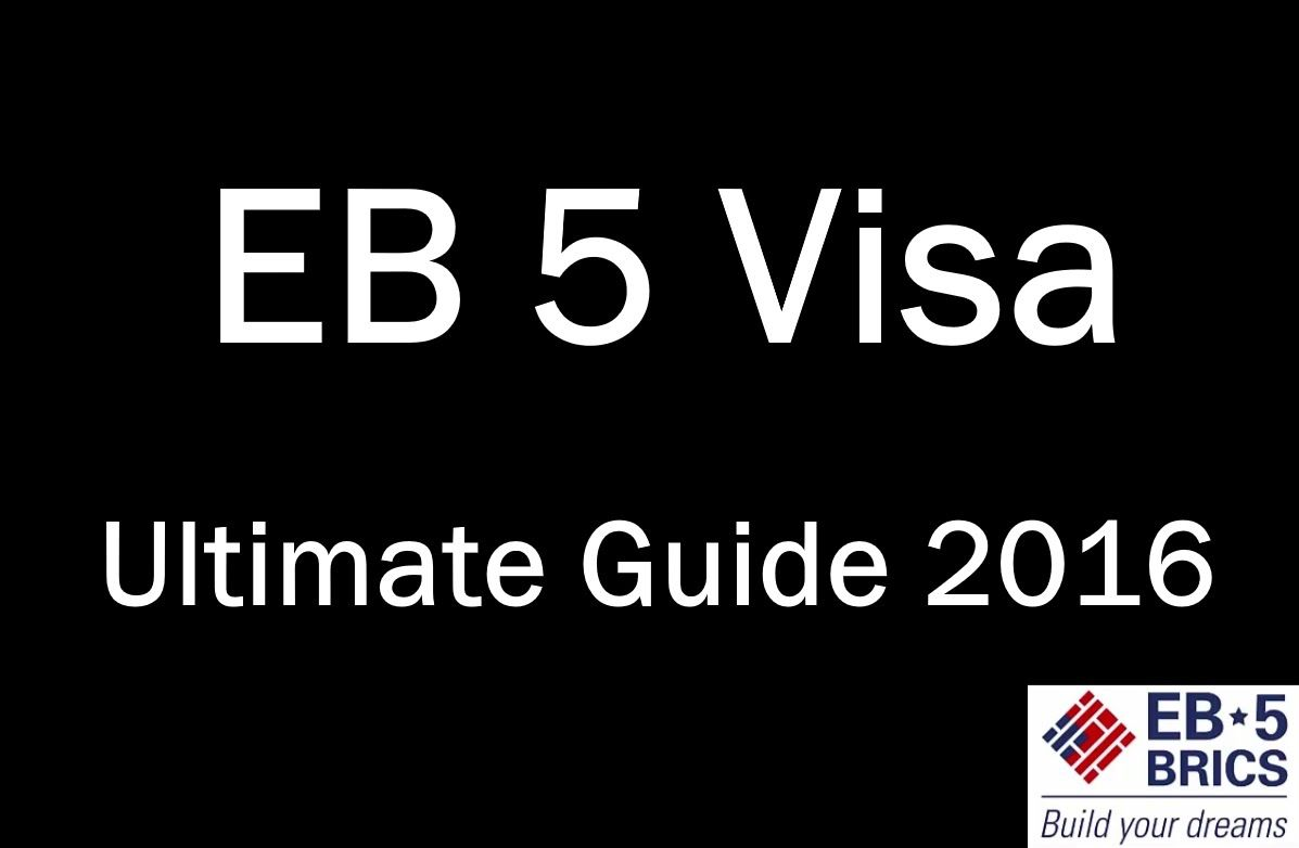 Eb 5 visa investor visa usa ultimate guide 2016 visa