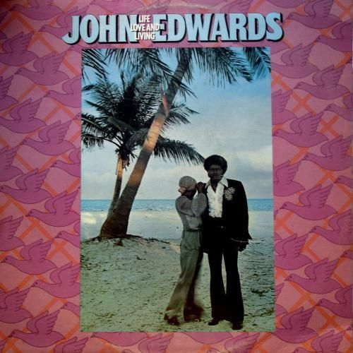 "John Edwards - Life, Love And Living (1976) What a voice! ""Baby Hold On To Me"" is the bomb!"