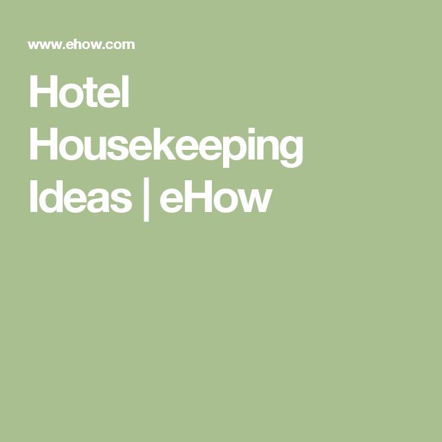 Hotel Housekeeping Ideas  Ehow  Hotel Housekeeping