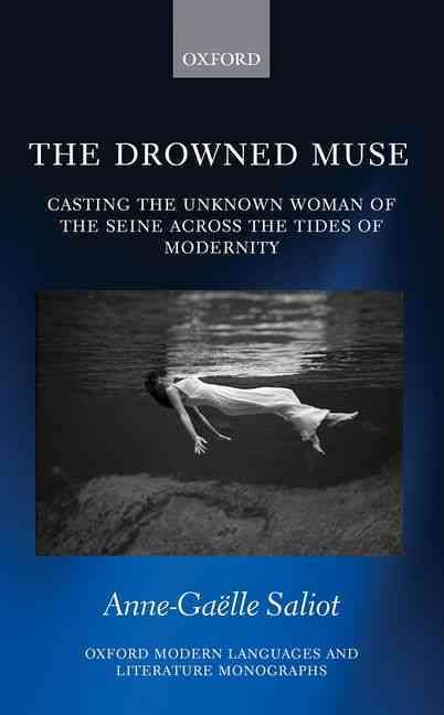 The Drowned Muse: Casting the Unknown Woman Across the Tides of Modernity