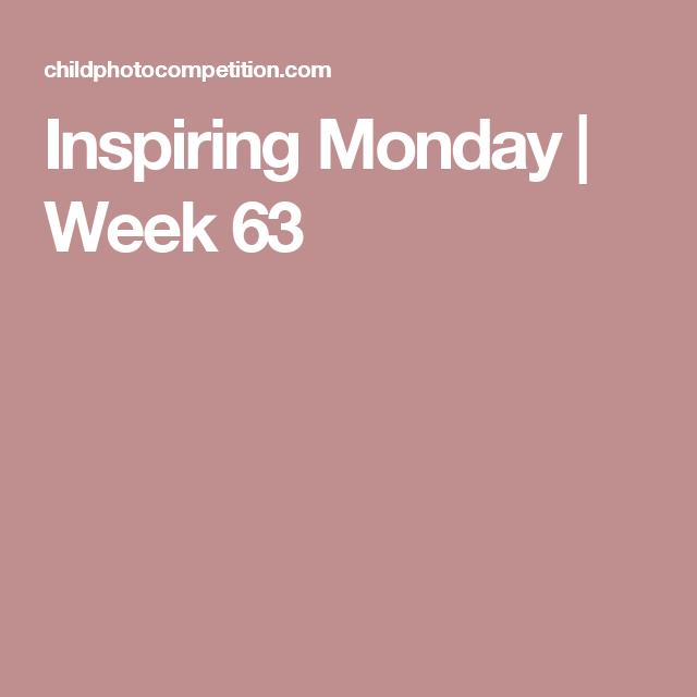 Inspiring Monday | Week 63