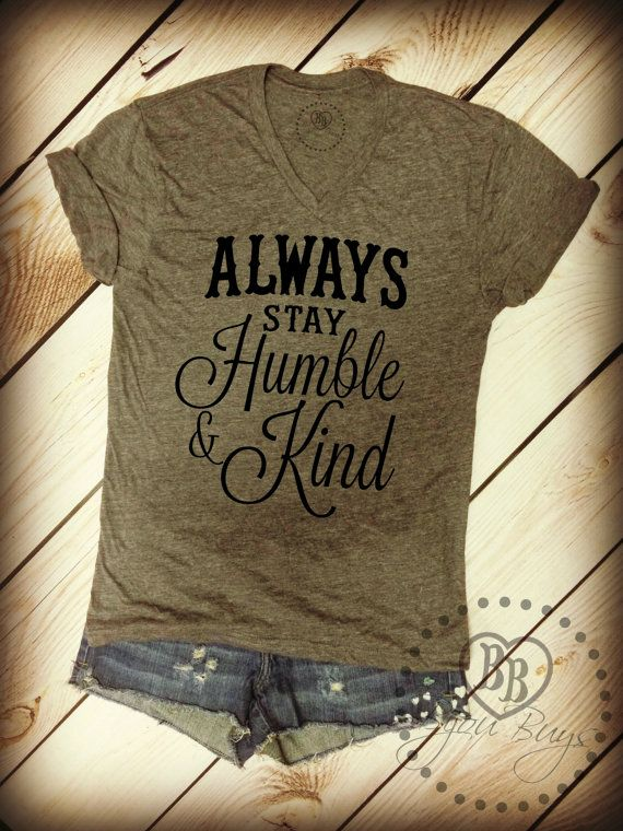 Always Stay Humble And Kind Design On Tri Blend Gray V