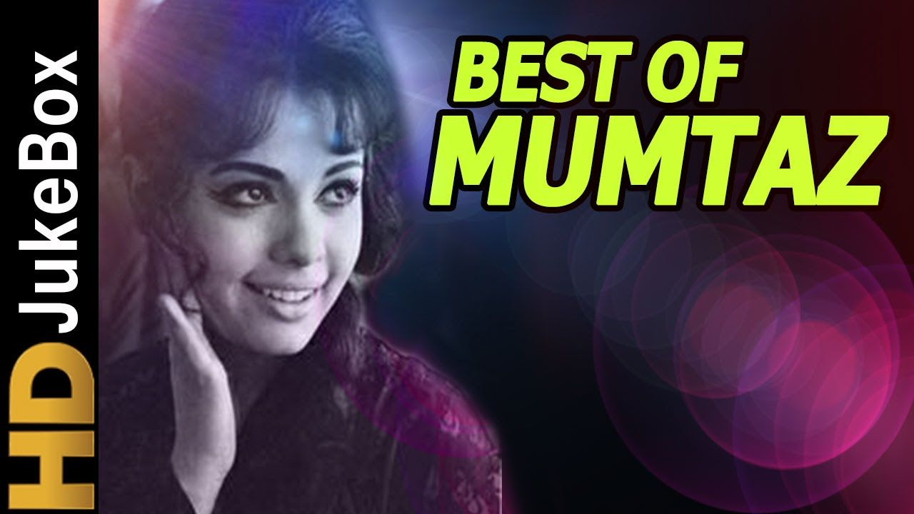 Mumtaz Hit Songs Superhit Songs Collection Jukebox