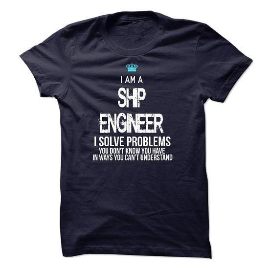 I am a Ship Engineer T Shirts, Hoodies. Check Price ==► https://www.sunfrog.com/LifeStyle/I-am-a-Ship-Engineer-17750722-Guys.html?41382 $23