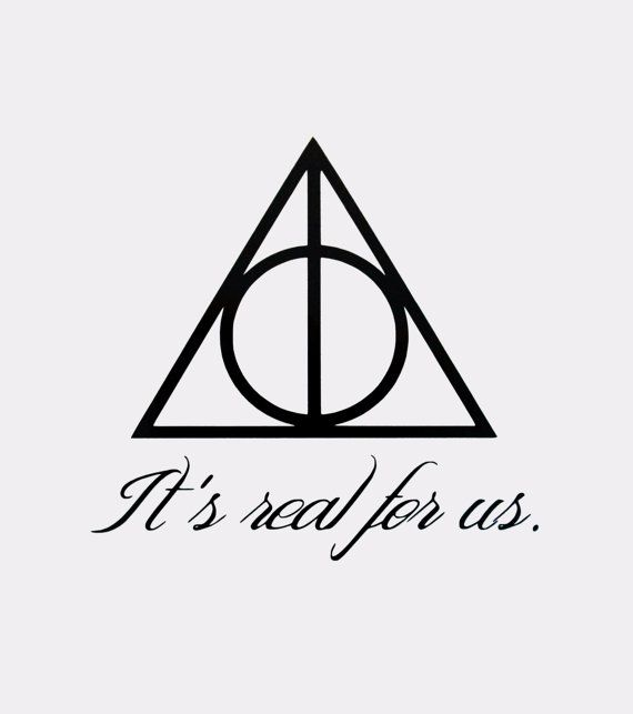 Deathly Hallows Symbol Its Real For Us Quote Vinyl Decal Etsy
