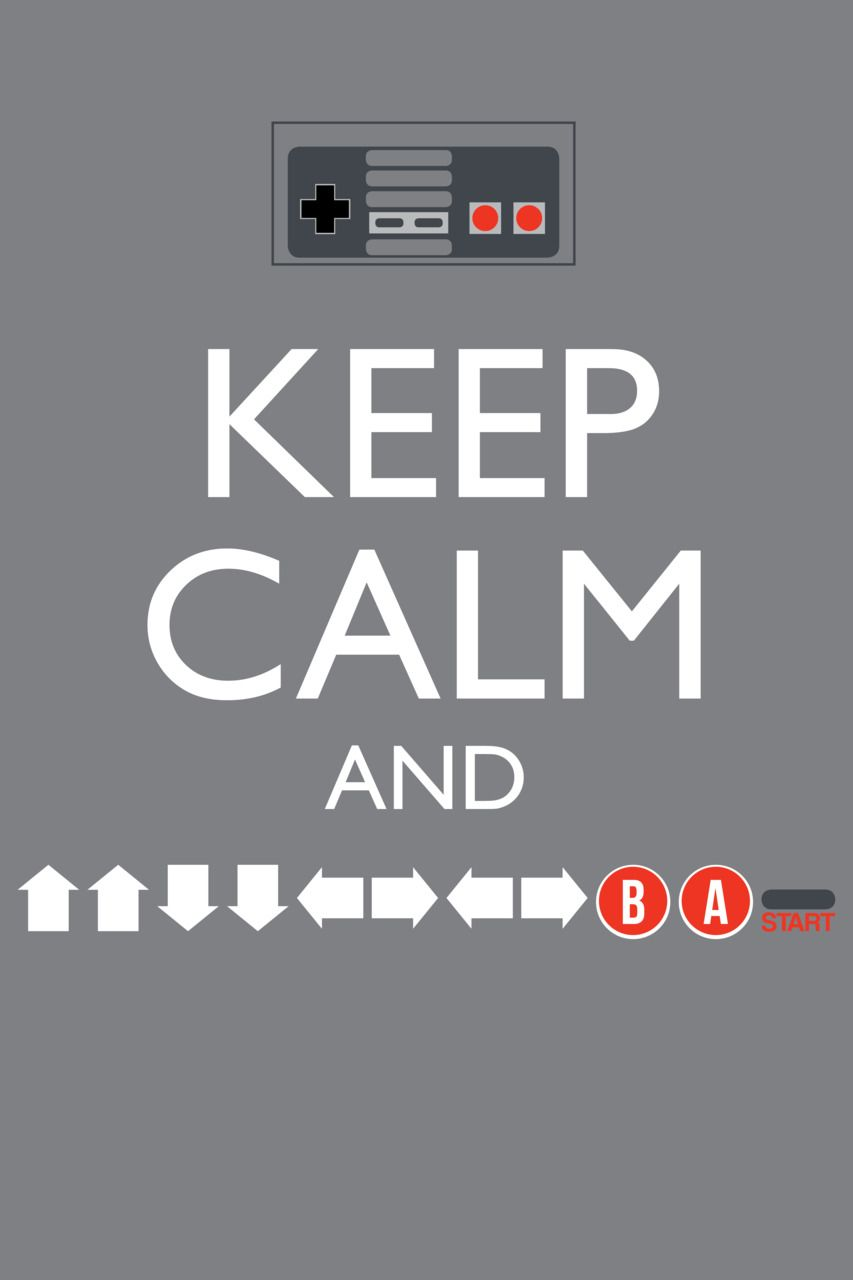 keep calm and up up down down left right left right b a start