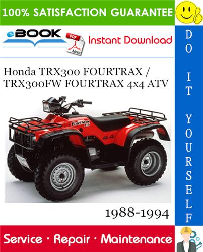 Honda Trx300 Fourtrax Trx300fw Fourtrax 4 4 Atv Service Repair Manual 1988 1994 Download Repair Manuals Honda Repair