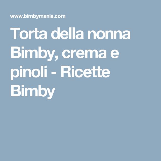 Photo of Torta della nonna Bimby, crema e pinoli – Ricette Bimby