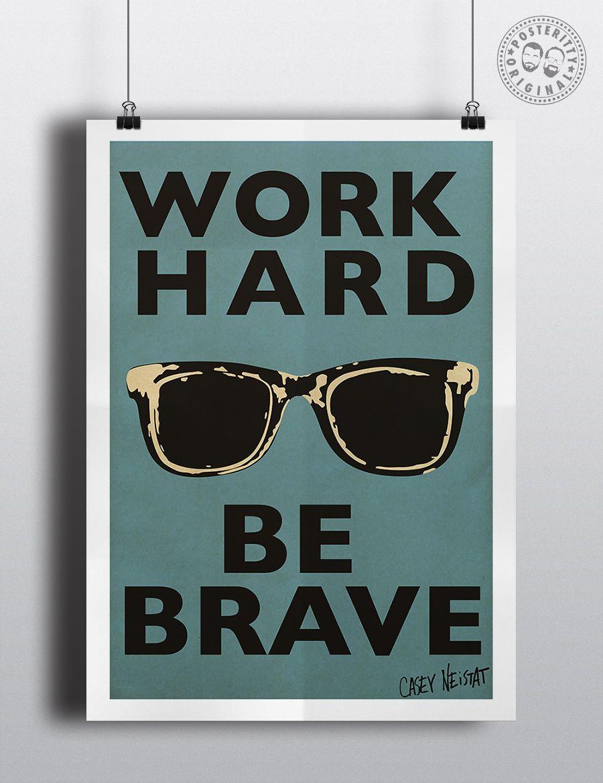 b22e1e00de3 Casey Neistat Quote Work Hard Be BRave  WorkHard  BeBrave Neistatglasses   InspirationalQuotes