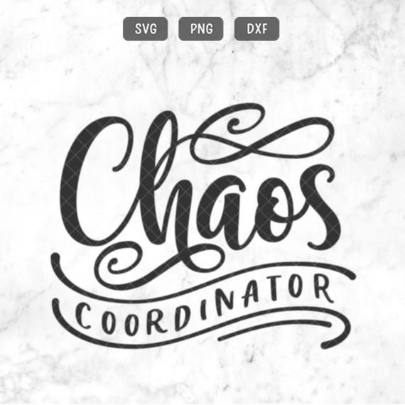 Download Chaos Coordinator SVG PNG DXF Mom Svg Teacher Svg Chaos ...