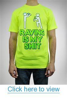 'Raving Is My Shit' Tee #Raving #Shit #Tee
